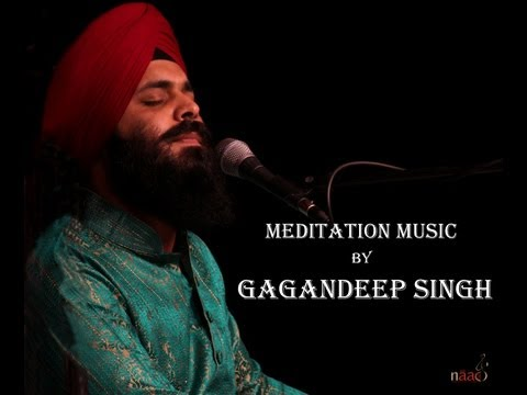 Meditation ~ Ek Onkar ~ Gagandeep Singh ~ naad music