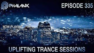 DJ Phalanx - Uplifting Trance Sessions EP.  335 (The Original) I Mai 2017