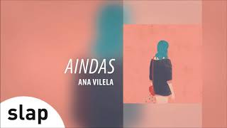 Ouça Ana Vilela - Aindas Álbum Ana Vilela Áudio