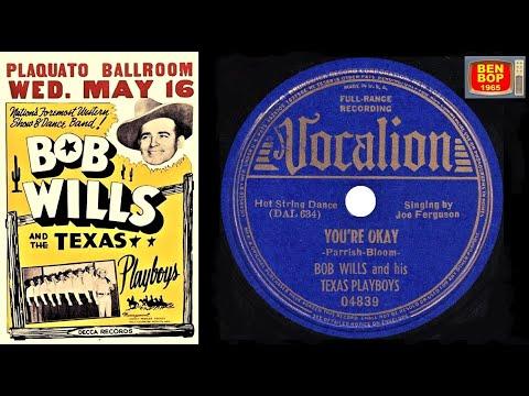 BOB WILLS&His TEXAS PLAYBOYS - You're ok