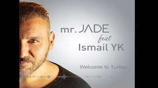 Mr. Jade - Welcome To Turkey  (Enstrumental, Karaoke)