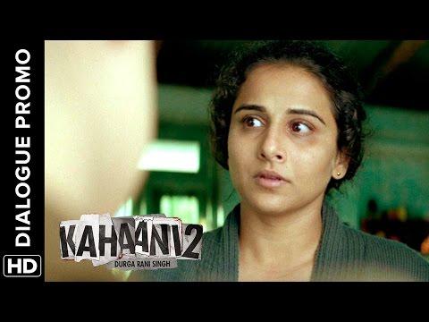 Kahaani 2 - Durga Rani Singh | Dialogue Promo 06