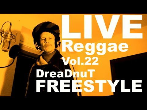 REGGAE FREESTYLE SONG- Dancehall Rap Live Music (Vol.22 by DreaDnuT)