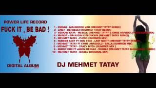 8 -  Mehmet Tatay -  Crazy Bitch (Summer Mix 2014)
