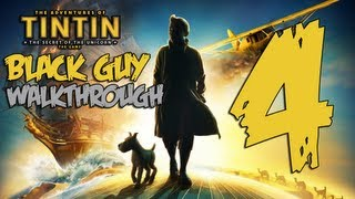 The Adventures of Tintin - The Adventures of TinTin | Black Guy Walkthrough Part 4 | (XBOX 360/PS3/PC) (Let's Play/Playthrough)