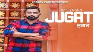 Jugat | (Full HD) | Harry Mann | New Punjabi Songs 2018 | Latest Punjabi Songs 2018