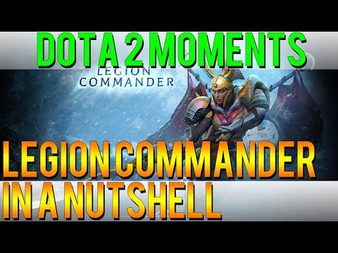 Dota 2 Moments - Legion Commander in a Nutshell