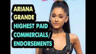 Ariana Grande's Highest Paid Commercials/Endorsements