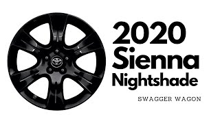2020 Toyota Sienna Nightshade Overview - Swagger Wagon
