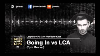 Loopers vs GTA vs Valentino Khan - Going In vs LCA vs Deep Down Low (Dyro Mashup)