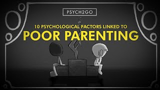 10 Psychological Factors Linked to Bad Parenting