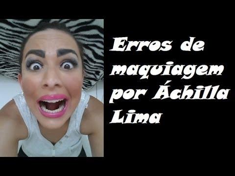 Erros de maquiagem por Áchilla Lima