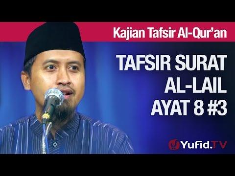 Tafsir Al Quran Surat Al-lail #11: Tafsir Ayat 8 Bagian 3 - Ustadz Abdullah Zaen, MA