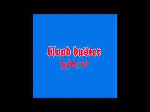 Bloodduster - Isawyourdadsuckingoffanotherdudesdad