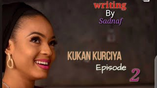 Kukan Kurciya Episode 2 Latest Hausa Novel's August 11/8/2020