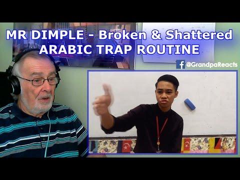 "MR DIMPLE | ""Broken & Shattered"" & ""#ARABIC TRAP"" - GRANDPA REACTION"