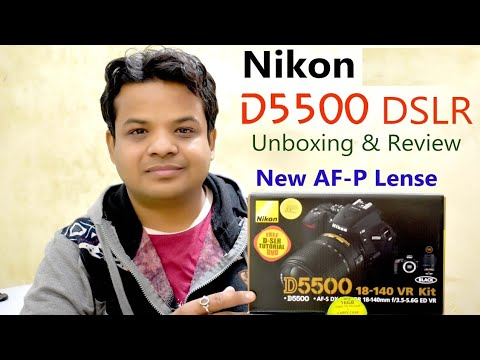Unboxing & Review Nikon D5500 DSLR Camera New 2017 [HINDI] Must Watch