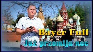 Bayer Full - Już przemija noc