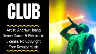 Electronic Bright Dancing Music 34 Club 34 Free Music No Copyright Andrew Huang