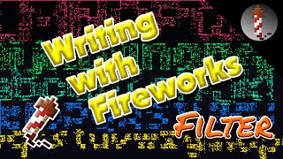 Writing with Minecraft Fireworks (Text2Fireworks MCEdit Filter)
