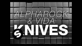 Alpharock & Vida - Knives (Original Mix)