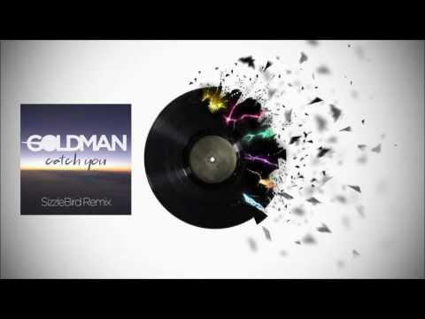 Goldman - Catch You (SizzleBird Remix)
