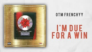 Otm Frenchyy - I'm Due For A Win