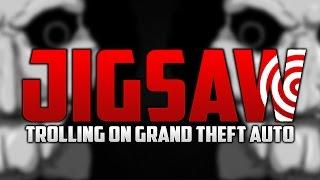 JIGSAW TROLLING EPISODE 2 (GTA5)