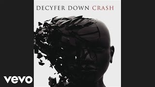 Watch Decyfer Down Crash video