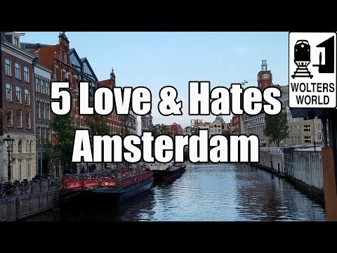 Visit Amsterdam: Five Things You Will Love and Hate about Amsterdam, The Netherlands