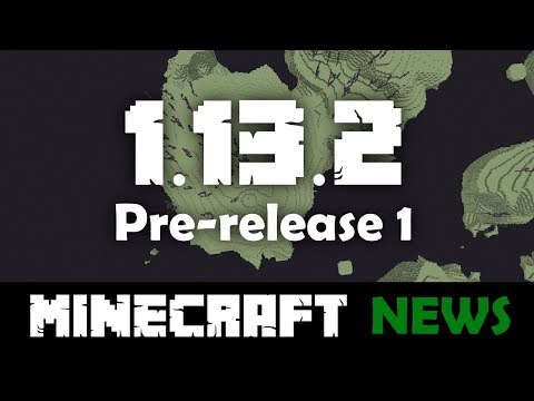 What's New in Minecraft 1.13.2 Pre-release 1?