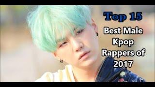 Top 15 Best Male Kpop Rappers 2017