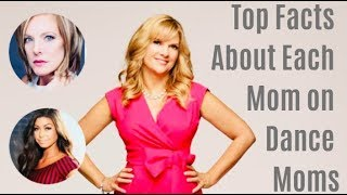 Top Facts About Each Mom on Dance Moms