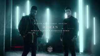Martin Garrix Feat Khalid Ocean Martin Garrix Cesqeaux Remix