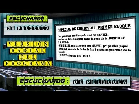 Escuchando: DE PELÍCULA - especial Comics #1 - 1er BLOQUE - Marvel / Vin Diesel / Disney / SHIELD