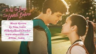To All the Boys I've Loved Before (2018) ~ Movie Review