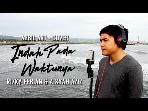 Rizky Febian  amp  Aisyah Aziz   Indah Pada Waktunya  Abbil ART Cover