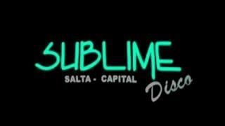 Sublime Video - Sublime DIsco (El Aguante) - 2013 - (Previa Grabación Vol 21)