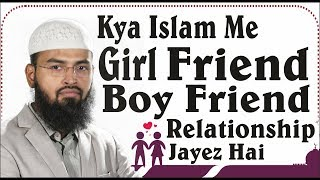 Girl Friend Aur Boy Friend Relationship Kya Islam Me Jayez Hai By Adv. Faiz Syed