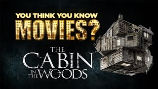 The Cabin in the Woods - You Think You Know Movies?