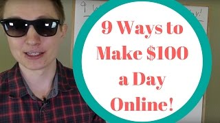 9 Ways to make $100 a Day Online