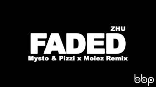 ZHU - Faded (Mysto & Pizzi x Moiez Remix)