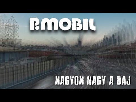 P.Mobil - Nagyon nagy a baj (Hivatalos videoklip - 2021.) - dalszöveggel