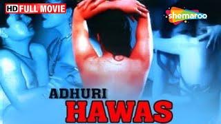 Adhoori Hawas Hindi Movie