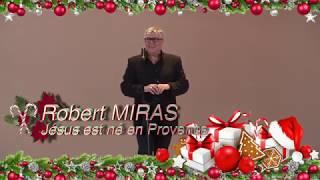 Robert  Miras  Jésus est né en Provence  en concert