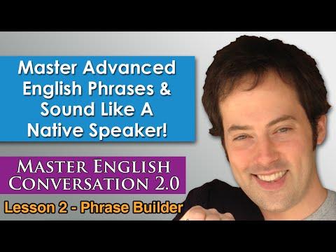 Advanced English Phrases 3 – How To Speak English Naturally – Master English Conversation 2.0