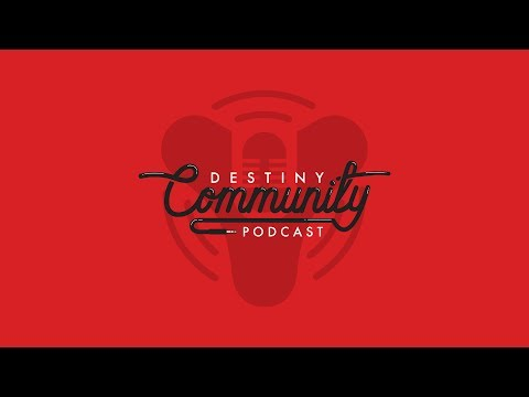 Destiny Community Podcast: Episode 34 - Place Your Beta Bets Now (ft. Rhabby_V)
