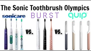 Sonic Toothbrush Olympics- Sonicare vs. BURST Oral Care vs. quip review