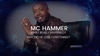 MC HAMMER WHAT REALLY HAPPENED? WHY DID HE LOSE EVERYTHING?