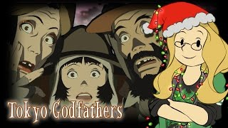 Sol's Holiday S**tshow!: Tokyo Godfathers - Gentle Goodness